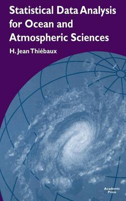 Statistical Data Analysis for Ocean and Atmospheric Sciences: Includes a Data Disk Designed to Be Used as a Minitab File. (Hardback)