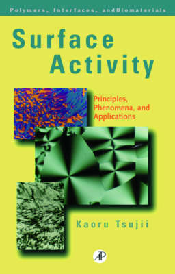 Surface Activity: Principles, Phenomena and Applications - Polymers, Interfaces and Biomaterials (Hardback)