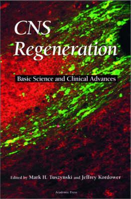 CNS Regeneration: Basic Science and Clinical Advances (Hardback)