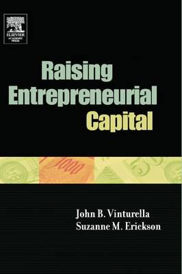 Raising Entrepreneurial Capital (Hardback)