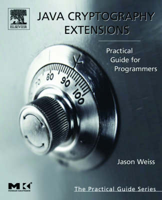 Java Cryptography Extensions: Practical Guide for Programmers - The Practical Guides (Paperback)