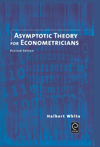 Asymptotic Theory for Econometricians - Economic Theory, Econometrics, and Mathematical Economics (Hardback)