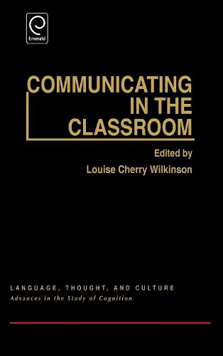 Communicating in the Classroom: Conference - Papers - Language, Thought & Culture (Hardback)