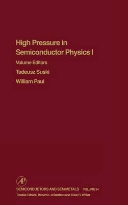 High Pressure Semiconductor Physics I: Volume 54 - Semiconductors and Semimetals (Hardback)