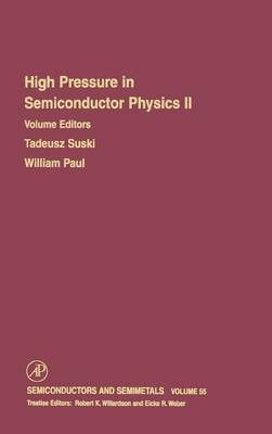 High Pressure in Semiconductor Physics II: Volume 55 - Semiconductors and Semimetals (Hardback)
