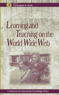 Learning and Teaching on the World Wide Web: Volume - - Educational Psychology (Hardback)