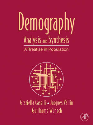 Demography: Analysis and Synthesis: Volume 1-4: A Treatise in Population (Hardback)