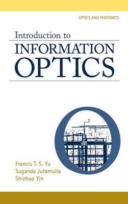 Introduction to Information Optics - Optics and Photonics (Hardback)