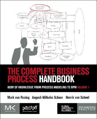 The Complete Business Process Handbook: Body of Knowledge from Process Modeling to BPM, Volume 1 (Paperback)