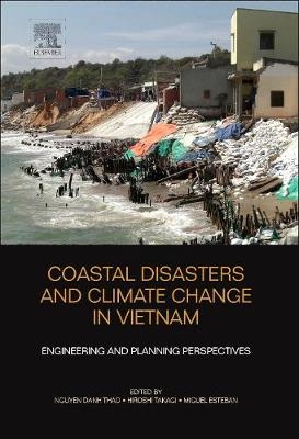 Coastal Disasters and Climate Change in Vietnam: Engineering and Planning Perspectives (Hardback)