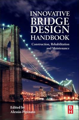 Innovative Bridge Design Handbook: Construction, Rehabilitation and Maintenance (Paperback)