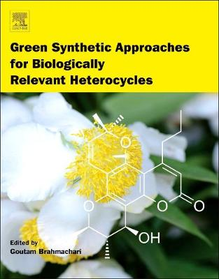 Green Synthetic Approaches for Biologically Relevant Heterocycles (Hardback)