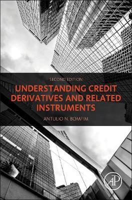 Understanding Credit Derivatives and Related Instruments (Hardback)