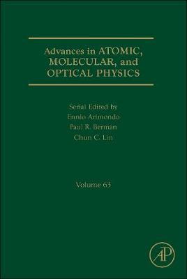 Advances in Atomic, Molecular, and Optical Physics: Volume 55 - Advances In Atomic, Molecular, and Optical Physics (Hardback)