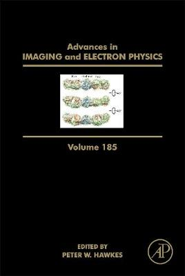 Advances in Imaging and Electron Physics: Volume 185 - Advances in Imaging and Electron Physics (Hardback)