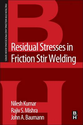 Residual Stresses in Friction Stir Welding - Friction Stir Welding and Processing (Paperback)
