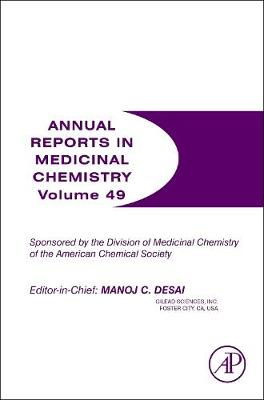 Annual Reports in Medicinal Chemistry: Volume 49 - Annual Reports in Medicinal Chemistry (Paperback)