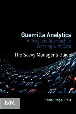 Guerrilla Analytics: A Practical Approach to Working with Data (Paperback)