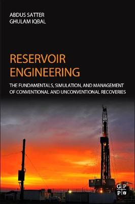 Reservoir Engineering: The Fundamentals, Simulation, and Management of Conventional and Unconventional Recoveries (Hardback)