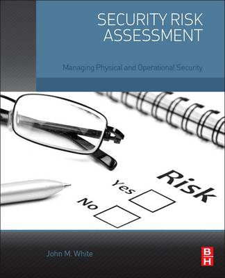 Security Risk Assessment: Managing Physical and Operational Security (Paperback)