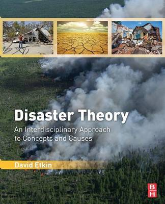 Disaster Theory: An Interdisciplinary Approach to Concepts and Causes (Paperback)