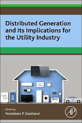 Distributed Generation and its Implications for the Utility Industry (Paperback)