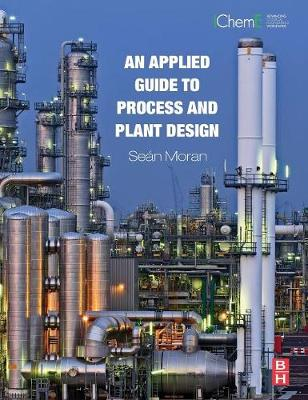 An Applied Guide to Process and Plant Design (Hardback)