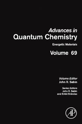 Energetic Materials: Volume 69 - Advances in Quantum Chemistry (Hardback)