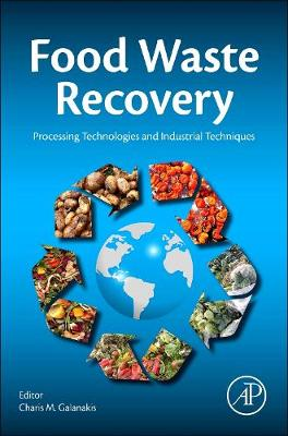 Food Waste Recovery: Processing Technologies and Industrial Techniques (Hardback)