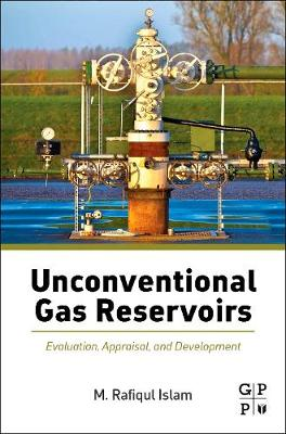 Unconventional Gas Reservoirs: Evaluation, Appraisal, and Development (Paperback)