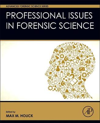 Professional Issues in Forensic Science - Advanced Forensic Science Series (Hardback)