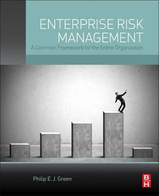 Enterprise Risk Management: A Common Framework for the Entire Organization (Hardback)