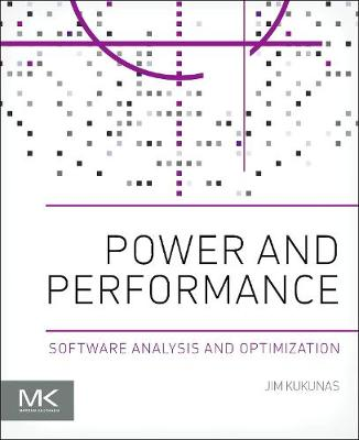 Power and Performance: Software Analysis and Optimization (Paperback)