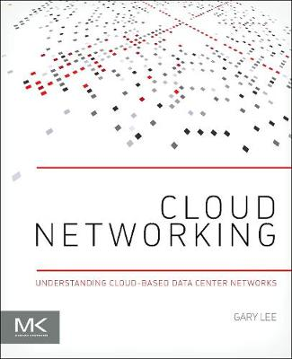 Cloud Networking: Understanding Cloud-based Data Center Networks (Paperback)