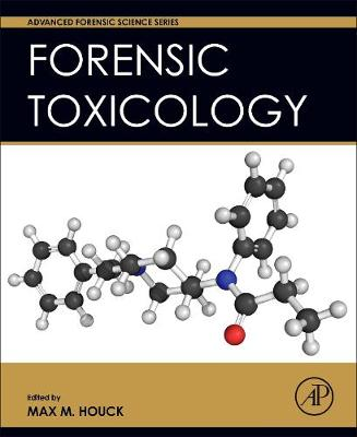 Forensic Toxicology - Advanced Forensic Science Series (Hardback)