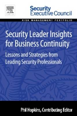 Security Leader Insights for Business Continuity: Lessons and Strategies from Leading Security Professionals (Paperback)