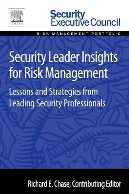 Security Leader Insights for Risk Management: Lessons and Strategies from Leading Security Professionals (Paperback)