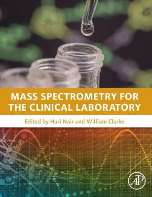 Mass Spectrometry for the Clinical Laboratory (Hardback)