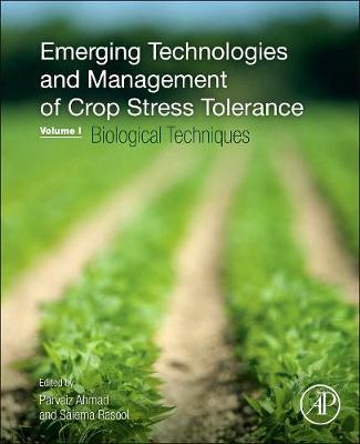 Emerging Technologies and Management of Crop Stress Tolerance: Volume 1-Biological Techniques (Hardback)