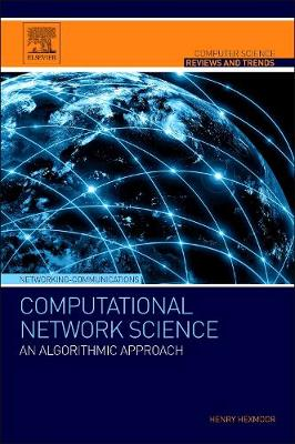 Computational Network Science: An Algorithmic Approach - Computer Science Reviews and Trends (Paperback)
