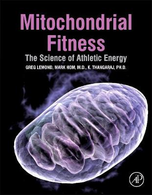Mitochondrial Fitness: the Science of Athletic Energy (Hardback)
