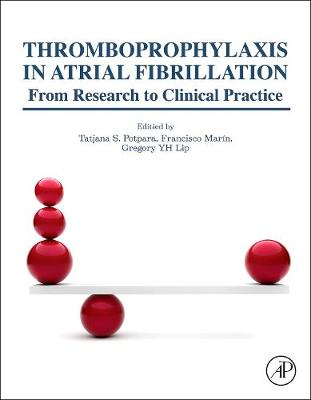 Thromboprophylaxis in Atrial Fibrillation: From Research to Clinical Practice (Hardback)