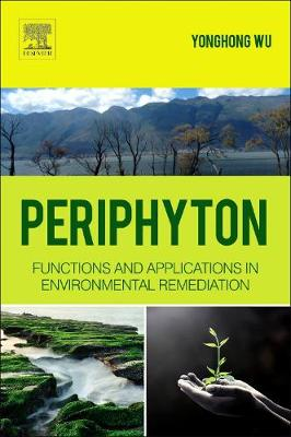 Periphyton: Functions and Application in Environmental Remediation (Hardback)