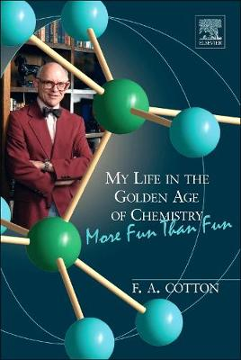 My Life in the Golden Age of Chemistry: More Fun Than Fun (Hardback)
