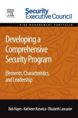 Developing a Comprehensive Security Program: Elements, Characteristics, and Leadership (Paperback)