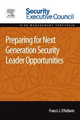 Preparing for Next Generation Security Leader Opportunities (Paperback)