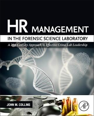 HR Management in the Forensic Science Laboratory: A 21st Century Approach to Effective Crime Lab Leadership (Hardback)