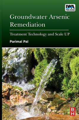 Groundwater Arsenic Remediation: Treatment Technology and Scale UP (Paperback)
