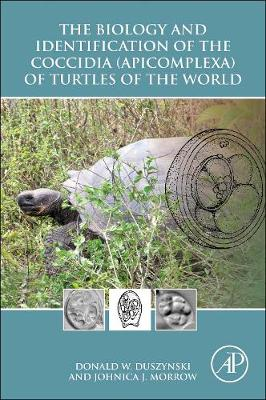 The Biology and Identification of the Coccidia (Apicomplexa) of Turtles of the World (Paperback)