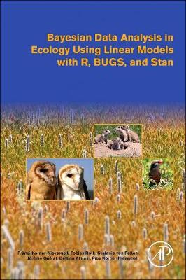 Bayesian Data Analysis in Ecology Using Linear Models with R, BUGS, and Stan (Paperback)